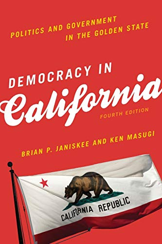 Democracy In California 4 Rev ed: Janiskee, Brian P.;masugi,
