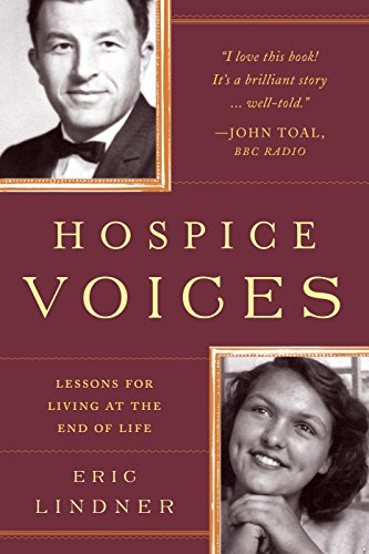 Hospice Voices: Lessons for Living at the End of Life: Lindner, Eric