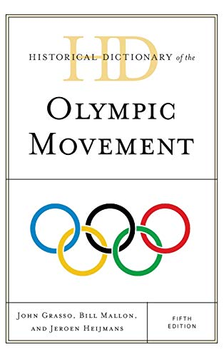 Historical Dictionary of the Olympic Movement (Historical Dictionaries of Sports): Grasso, John; ...