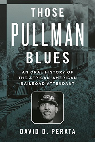 9781442248786: Those Pullman Blues: An Oral History of the African-American Railroad Attendant