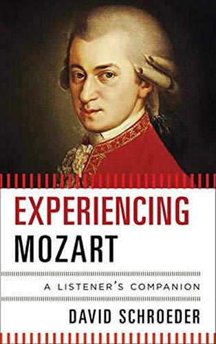 Experiencing Mozart: A Listener's Companion: Schroeder, David
