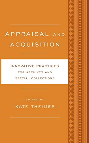 9781442249530: Appraisal and Acquisition: Innovative Practices for Archives and Special Collections
