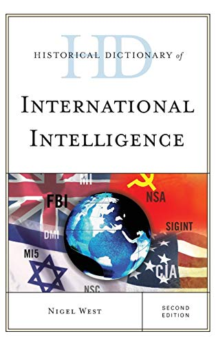 Historical Dictionary of International Intelligence (Historical Dictionaries of Intelligence and ...
