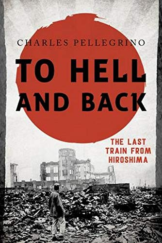 To Hell and Back: The Last Train: Charles Pellegrino
