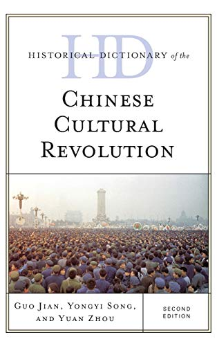 9781442251717: Historical Dictionary of the Chinese Cultural Revolution (Historical Dictionaries of War, Revolution, and Civil Unrest)