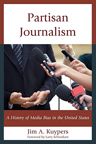 9781442252073: Partisan Journalism: A History of Media Bias in the United States (Communication, Media, and Politics)