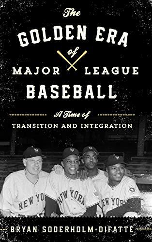 Golden Era of Major League Baseball (Hardcover): Bryan Soderholm-difatte