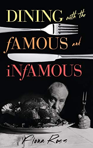 9781442252257: Dining with the Famous and Infamous (Dining with Destiny)