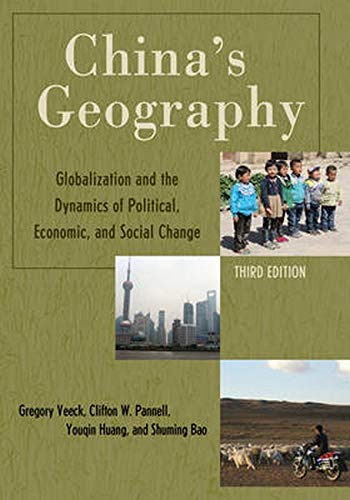 China's Geography: Globalization and the Dynamics of Political, Economic, and Social Change (...