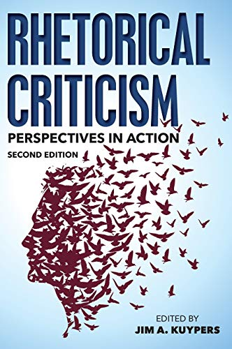 Rhetorical Criticism: Perspectives in Action (Communication, Media, and Politics): Rowman & ...