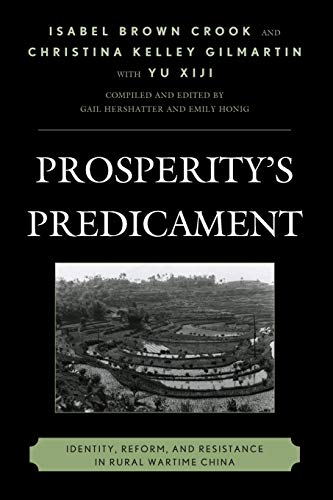 9781442252776: Prosperity's Predicament: Identity, Reform, and Resistance in Rural Wartime China (Asia/Pacific/Perspectives)