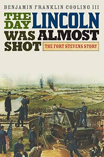 9781442252783: The Day Lincoln Was Almost Shot: The Fort Stevens Story