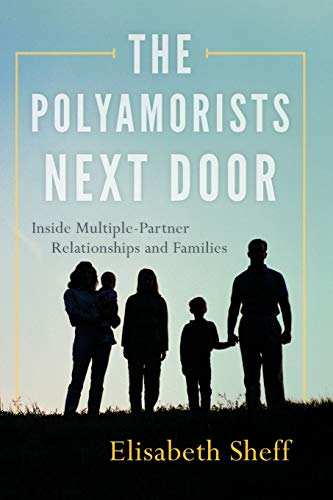 9781442253100: The Polyamorists Next Door: Inside Multiple-Partner Relationships and Families