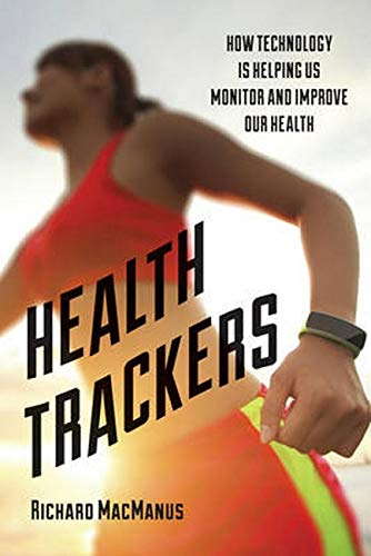 9781442253551: Health Trackers: How Technology is Helping Us Monitor and Improve Our Health