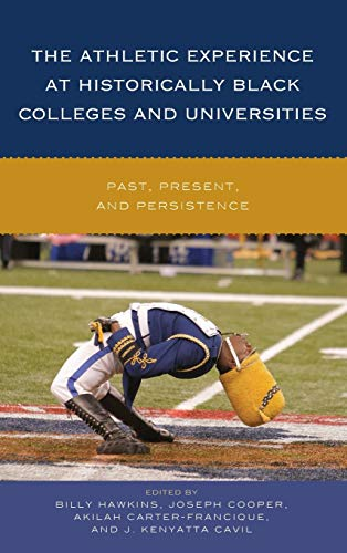 9781442253681: The Athletic Experience at Historically Black Colleges and Universities: Past, Present, and Persistence