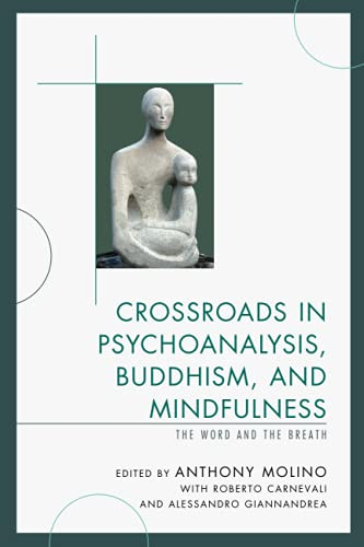 9781442253773: Crossroads in Psychoanalysis, Buddhism, and Mindfulness: The Word and the Breath