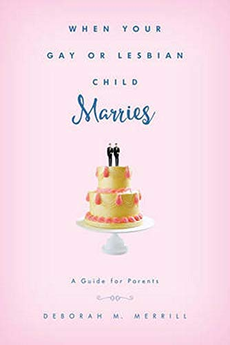 9781442254183: When Your Gay or Lesbian Child Marries: A Guide for Parents
