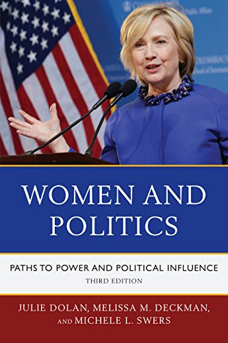 Women and Politics: Paths to Power and Political Influence: Julie Dolan; Melissa M. Deckman; ...