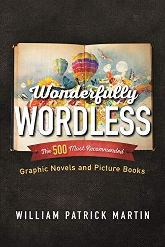 9781442254770: Wonderfully Wordless: The 500 Most Recommended Graphic Novels and Picture Books
