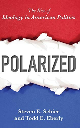 9781442254848: Polarized: The Rise of Ideology in American Politics