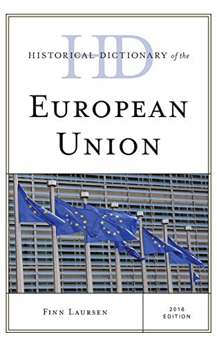 9781442255142: Historical Dictionary of the European Union (Historical Dictionaries of International Organizations)
