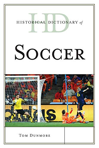 9781442255340: Historical Dictionary of Soccer (Historical Dictionaries of Sports)