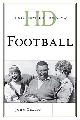 Historical Dictionary of Football (Historical Dictionaries of Sports): John Grasso