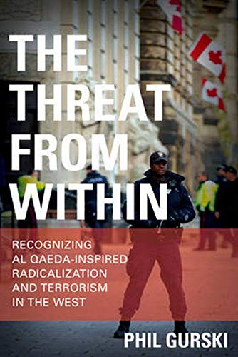 9781442255609: The Threat From Within: Recognizing Al Qaeda-Inspired Radicalization and Terrorism in the West