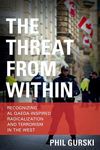 9781442255616: The Threat From Within: Recognizing Al Qaeda-Inspired Radicalization and Terrorism in the West