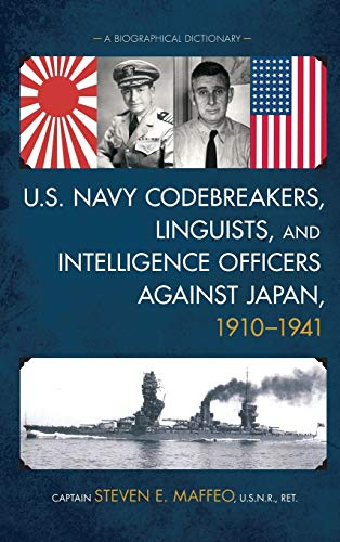 9781442255630: U.S. Navy Codebreakers, Linguists, and Intelligence Officers against Japan, 1910-1941: A Biographical Dictionary