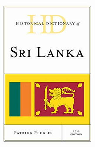 Historical Dictionary of Sri Lanka 2015 (Historical Dictionaries of Asia, Oceania and the Middle ...