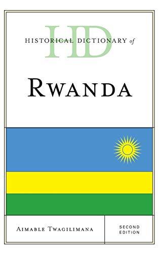 Historical Dictionary of Rwanda (Historical Dictionaries of Africa): Aimable Twagilimana
