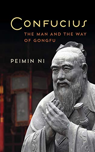 9781442257412: Confucius: The Man and the Way of Gongfu