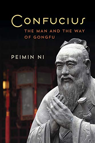 9781442257429: Confucius: The Man and the Way of Gongfu