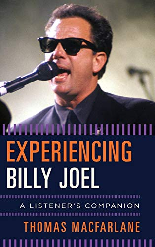 Experiencing Billy Joel (Hardcover): Thomas Macfarlane