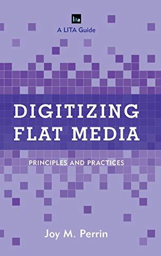 9781442258082: Digitizing Flat Media: Principles and Practices (LITA Guides)