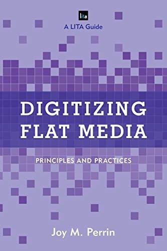 9781442258099: Digitizing Flat Media: Principles and Practices (LITA Guides)
