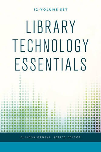 Library Technology Essentials (Paperback): Ellyssa Kroski