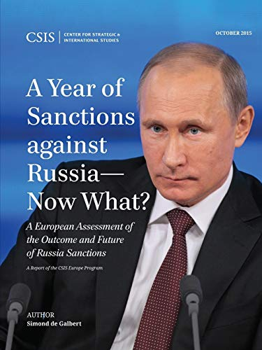 A Year of Sanctions Against Russia-Now What?: A European Assessment of the Outcome and Future of ...