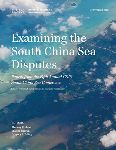 9781442258945: Examining the South China Sea Disputes: Papers from the Fifth Annual CSIS South China Sea Conference (CSIS Reports)