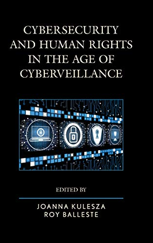 9781442260412: Cybersecurity and Human Rights in the Age of Cyberveillance
