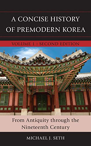 9781442260436: A Concise History of Premodern Korea: From Antiquity through the Nineteenth Century (Volume 1)