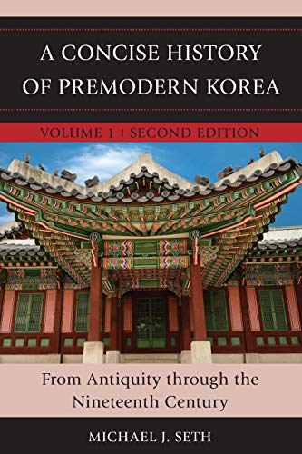 9781442260443: A Concise History of Premodern Korea: From Antiquity through the Nineteenth Century (Volume 1)