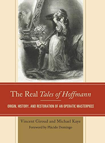 9781442260832: The Real Tales of Hoffmann: Origin, History, and Restoration of an Operatic Masterpiece