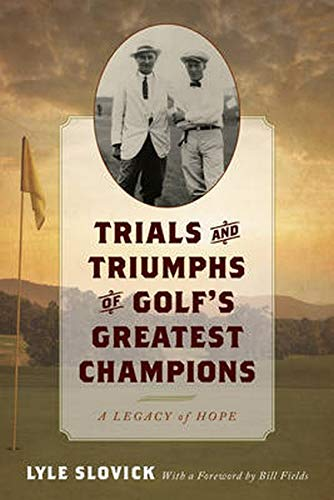9781442261181: Trials and Triumphs of Golf's Greatest Champions: A Legacy of Hope