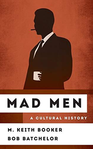 Mad Men A Cultural History