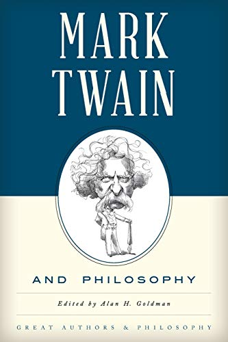 Mark Twain and Philosophy (Great Authors and Philosophy): Rowman & Littlefield Publishers
