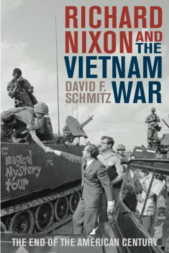 9781442262263: Richard Nixon and the Vietnam War: The End of the American Century (Vietnam: America in the War Years)