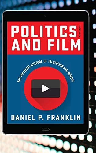 9781442262409: Politics and Film: The Political Culture of Television and Movies