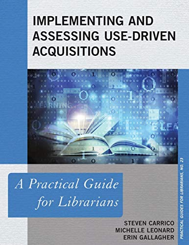 Implementing and Assessing Use-Driven Acquisitions: Steven E. Carrico